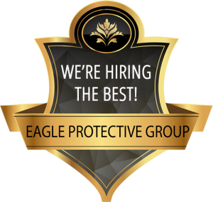 Eagle Protective Group is Hiring the Best!